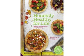 Honestly Healthy for Life: Eat with Your Body in Mind, the Alkaline Way - Forever