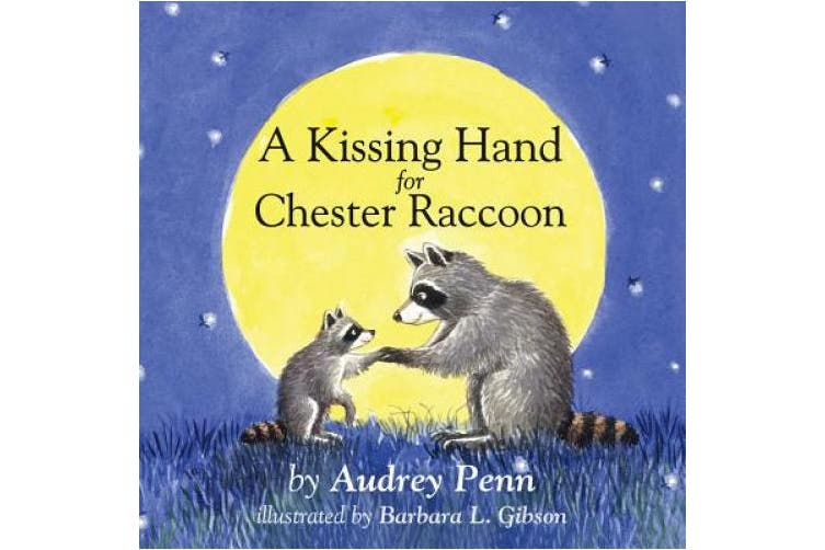 A Kissing Hand for Chester Raccoon (The Kissing Hand Series) [Board book]