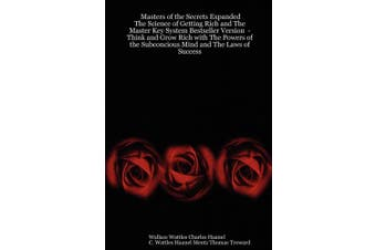 Masters of the Secrets Expanded - The Science of Getting Rich and The Master Key System Bestseller Version - Think and Grow Rich with The Powers of the Subconcious Mind and The Laws of Success