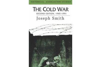 The Cold War: 1945 - 1991 (Historical Association Studies)