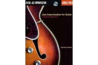 Jazz Improvisation for Guitar: A Melodic Approach