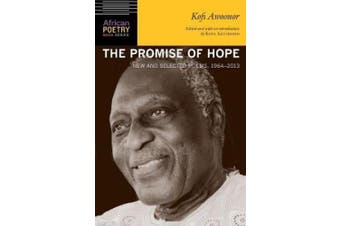 The Promise of Hope: New and Selected Poems, 1964-2013 (African Poetry Book Series)