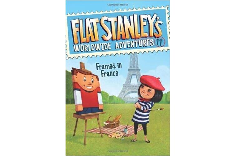 Flat Stanley's Worldwide Adventures #11: Framed in France