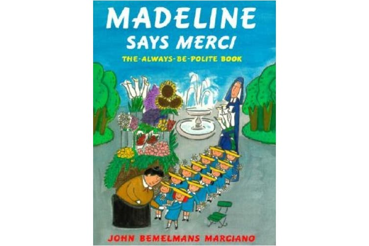 Madeline Says Merci: The Always Be Polite Book