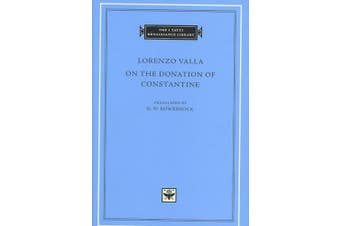Lorenzo Valla: On the Donation of Constantine (The I Tatti Renaissance Library)