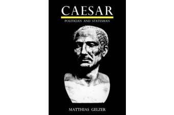 Caesar: Politician and Statesman