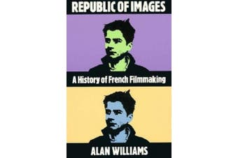 Republic of Images: A History of French Filmmaking