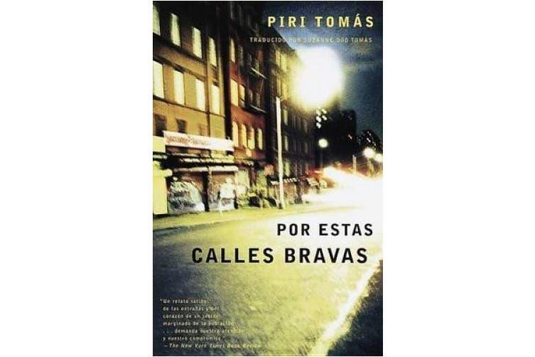 Por Estas Calles Bravas: (down These Mean Streets Spanish-Language Edition) [Spanish]
