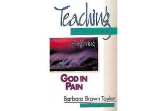 God in Pain: Teaching Sermons on Suffering