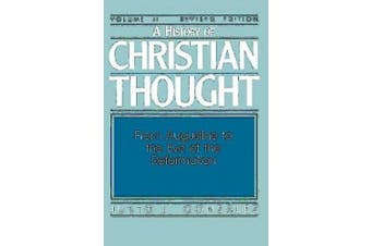 A History of Christian Thought: v. 2: From Augustine to the Eve of the Reformation