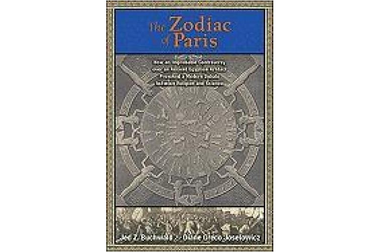 The Zodiac of Paris: How an Improbable Controversy Over an Ancient Egyptian Artifact Provoked a Modern Debate Between Religion and Science