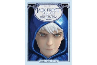 Jack Frost: The End Becomes the Beginning (Guardians)