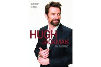 Hugh Jackman: The Biography