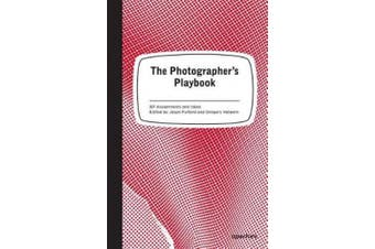 Photographer's Playbook: Over 250 Assignments and Ideas