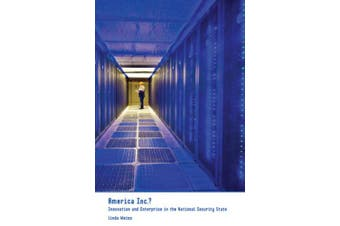 America Inc.?: Innovation and Enterprise in the National Security State (Cornell Studies in Political Economy)