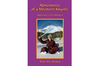 Adventures of a Western Mystic: Apprentice to the Masters (Adventures of a Western Mystic)