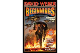Beginnings: Book 6: Worlds of Honor