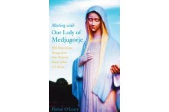 Meeting with Our Lady of Medjugorje: With Prayer Group Messages from Ivan, Marijana, Marija, Jelena and Fr Slavko