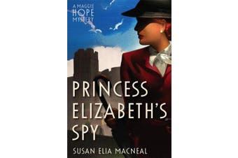 Princess Elizabeth's Spy (Maggie Hope)