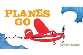 Planes Go [Board Book]