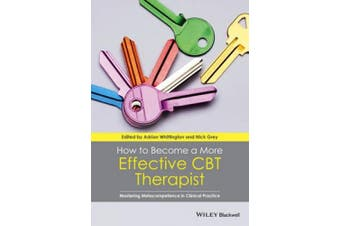 How to Become a More Effective Cbt Therapist -    Mastering Metacompetence in Clinical Practice