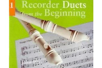 Recorder Duets from the Beginning: Bk.1: Pupil's Book