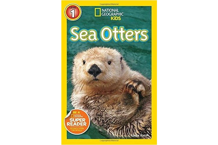 National Geographic Kids Readers: Sea Otters (National Geographic Kids Readers: Level 1 ) (National Geographic Kids Readers: Level 1)