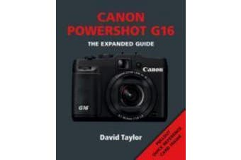 Canon Powershot G16 (Expanded Guide)