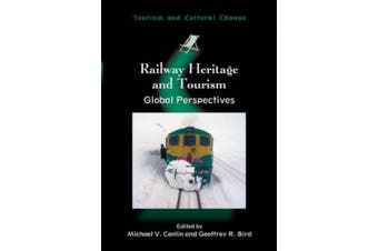 Railway Heritage and Tourism: Global Perspectives (Tourism and Cultural Change)