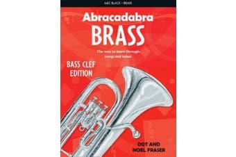 Abracadabra Brass - Abracadabra Tutors: Abracadabra Brass - bass clef: The way to learn through songs and tunes (Abracadabra Brass)