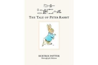 The Tale of Peter Rabbit: Hieroglyph Edition
