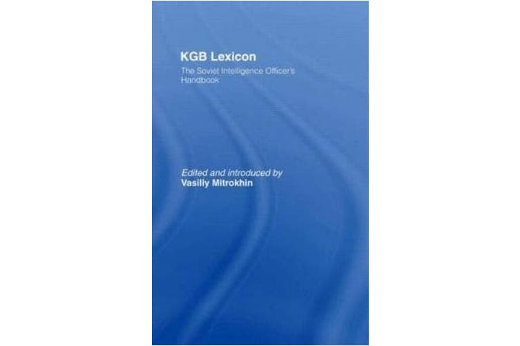 KGB Lexicon: The Soviet Intelligence Officer's Handbook