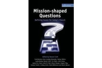 Mission-Shaped Questions: Defining Issues for Today's Church (Explorations)