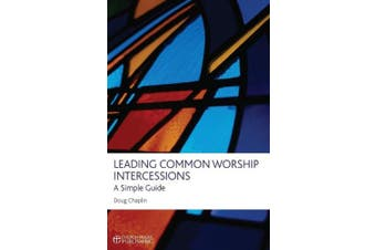 Leading Common Worship Intercessions: A Simple Guide