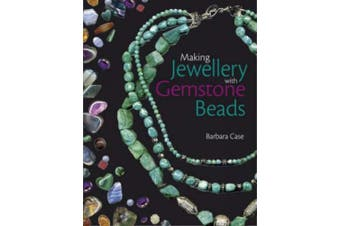 Making Jewellery with Gemstone Beads