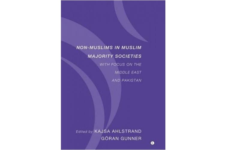 Non-Muslims in Muslim Majority Societies: With Focus on the Middle East and Pakistan