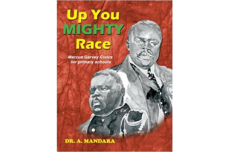 Up You Mighty Race: Marcus Garvey Civics for Schools