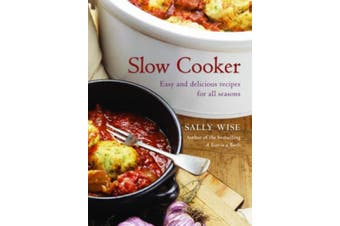 Slow Cooker: Easy and Delicious Recipes for All Seasons