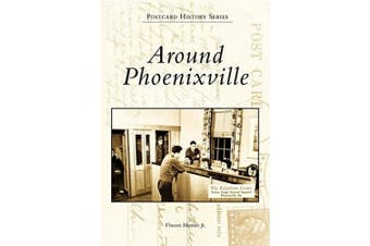 Around Phoenixville (Postcard History)