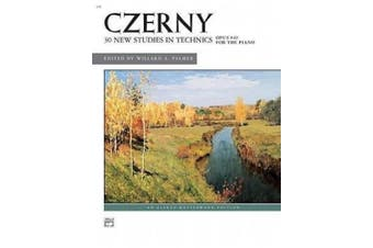 Czerny -- 30 New Studies in Technique, Op. 849 (Alfred Masterwork Editions)