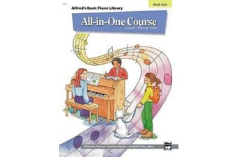 Alfred's Basic All-In-One Course, Bk 4: Lesson * Theory * Solo (Alfred's Basic Piano Library)