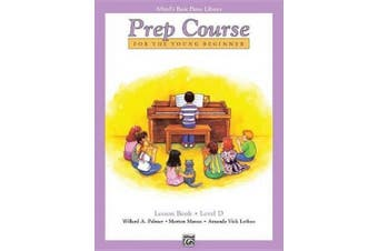 Alfred's Basic Piano Prep Course Lesson Book, Bk D: For the Young Beginner (Alfred's Basic Piano Library)