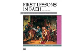 Bach -- First Lessons in Bach (Alfred Masterwork Editions)