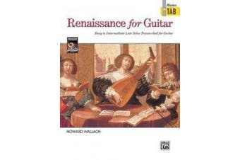 Renaissance for Guitar -- Masters in Tab: Easy to Intermediate Lute Solos Transcribed for Guitar