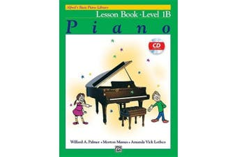 Alfred's Basic Piano Library Lesson Book, Bk 1b: Book & CD (Alfred's Basic Piano Library)