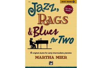 Jazz, Rags & Blues for Two, Bk 1: 6 Original Duets for Early Intermediate Pianists (Jazz, Rags & Blues for Two)