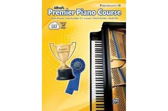 Premier Piano Course Performance, Bk 1b: Book & CD (Alfred's Premier Piano Course)