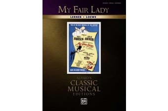 My Fair Lady: Lerner/Loewe: Piano/Vocal/Chords (Classic Musical Edition)