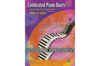 Celebrated Piano Duets, Book 3: Seven Diverse Duets for Early Intermediate Pianists (Celebrated Piano Duets)