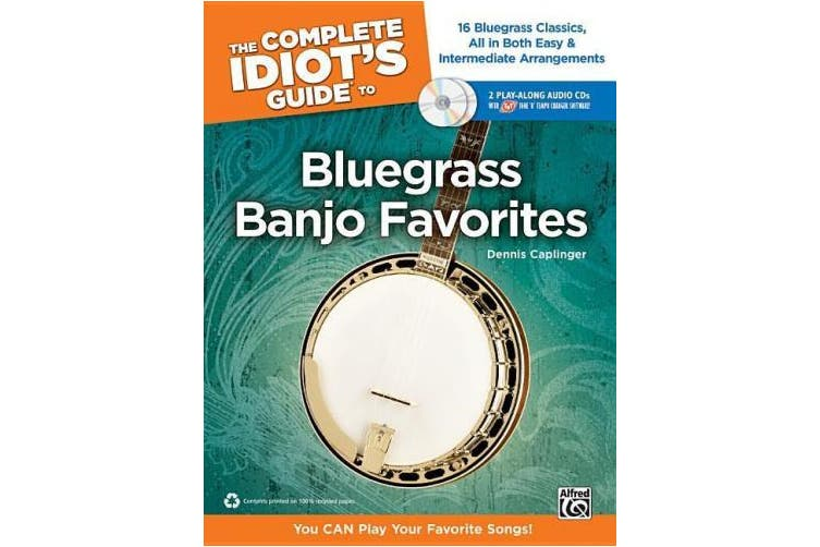 The Complete Idiot's Guide to Bluegrass Banjo Favorites: You Can Play Your Favorite Bluegrass Songs!, Book & 2 Enhanced CDs (Complete Idiot's Guides (Lifestyle Paperback))